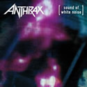 ANTHRAX / Sound Of White Noise