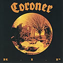 CORONER / R.I.P.