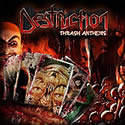 DESTRUCTION / Thrash Anthems