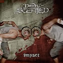 DEW-SCENTED / Impact