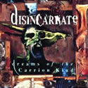 DISINCARNATE / Dreams Of The Carrion Kind