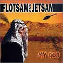 FLOTSAM AND JETSAM / My God