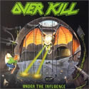 OVERKILL / Under The Influence