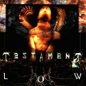 TESTAMENT / Low