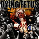 DYING FETUS / Destroy The Opposition