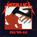 METALLICA / Kill 'Em All