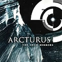 ARCTURUS / The Sham Mirrors
