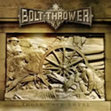 BOLT THROWER / Those Once Loyal