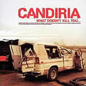 CANDIRIA / What Doesn't Kill You