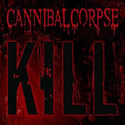 CANNIBAL CORPSE / Kill