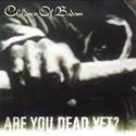 CHILDREN OF BODOM / Are You Dead Yet?