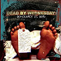 DEAD BY WEDNESDAY / Democracy Is Dead