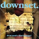 DOWNSET. / Do We Speak A Dead Language?