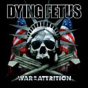 DYING FETUS / War Of Attrition