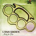 E.TOWN CONCRETE / Made For War