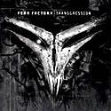 FEAR FACTORY / Transgression