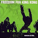 FREEDOM FOR KING KONG / Marche Ou Reve
