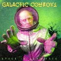 GALACTIC COWBOYS / Space In Your Face