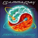 GAMMA RAY / Insanity And Genius