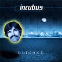 INCUBUS / Science