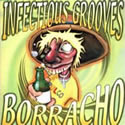 INFECTIOUS GROOVES / Borracho