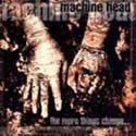 MACHINE HEAD / The More Things Change