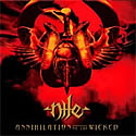 NILE / Annihilation Of The Wicked