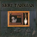 SERJ TANKIAN / Elect The Dead