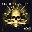 STATIC-X / Cannibal