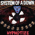 SYSTEM OF A DOWN / Hypnotize