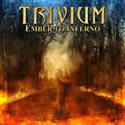 TRIVIUM / Ember To Inferno