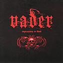 VADER / Impressions In Blood