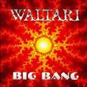 WALTARI / Big Bang