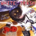 WHITE TRASH / 3D Monkeys In Space