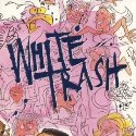 WHITE TRASH / White Trash