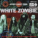 WHITE ZOMBIE / Astro Creep:2000