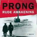 PRONG / Rude Awakening