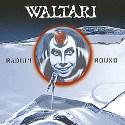 WALTARI / Radium Round