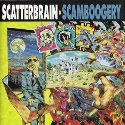 SCATTERBRAIN / Scamboogery