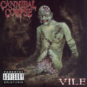 CANNIBAL CORPSE / Vile