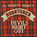 MIGHTY MIGHTY BOSSTONES / Devil's Night Out