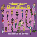 MIGHTY MIGHTY BOSSTONES / The Magic Of Youth