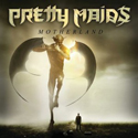 PRETTY MAIDS / Motherland