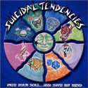 SUICIDAL TENDENCIES / Free Your Soul And Save My Mind