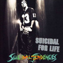 SUICIDAL TENDENCIES / Suicidal For Life