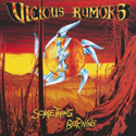 VICIOUS RUMORS / Something's Burning