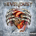 SEVENDUST / Cold Day Memory