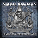 SUICIDAL TENDENCIES / No Mercy Fool! The Suicidal Family